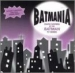 Batmania: Songs Inspired By The Batman TV Series